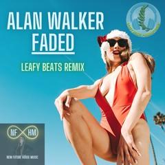 Alan Walker Faded (Leafy Beats Remix 2021)