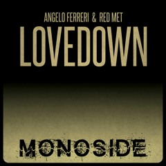 Angelo Ferreri & Red Met - LOVEDOWN // MONOSIDE