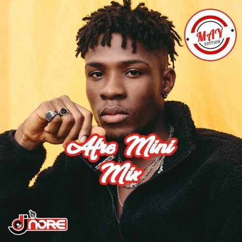 New Songs ★ Afrobeats Mini Mix May 2020 ★ @DJNOREUK ★ Ft Fireboy DML Oxlade Joeboy Tekno Stonebwoy