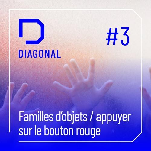 #3 FAMILLES D'OBJETS / appuyer sur le bouton rouge by DIAGONAL