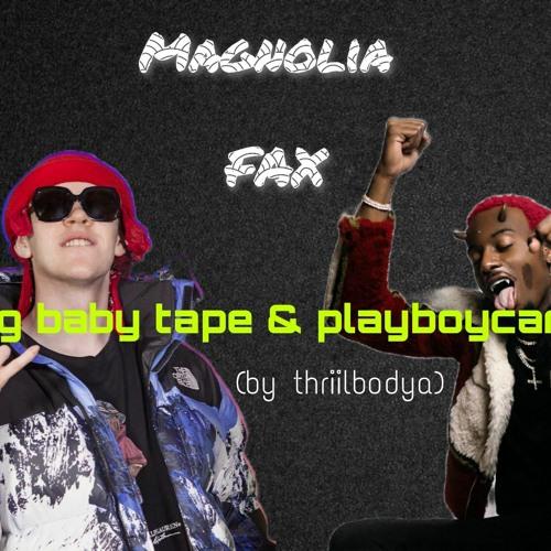 Big Baby Tape ft. Playboy Carti -MAGNOLIA FAX