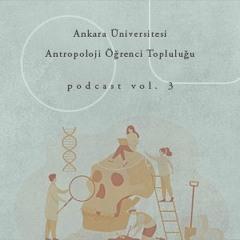 DTCF Antropoloji Öğrenci Topluluğu Podcast Vol. 3