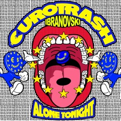 Yellow Claw presents €URO TRA$H & Ibranovski - Alone Tonight