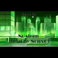 Weoh - No Sleep (beat By NonxG)