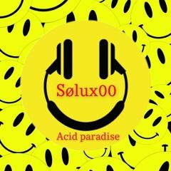 Solux00 Acid Paradise 150bpm