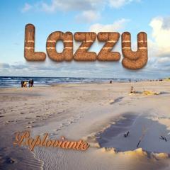 Lazzy - Paploviante Open Collab