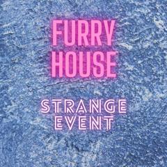 Furry House - Strange Event
