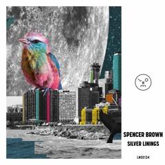 LNOE134 - Spencer Brown - Silver Linings EP
