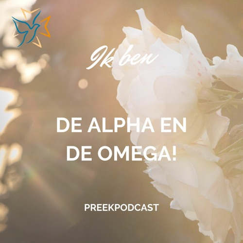 Ik ben de Alpha en de Omega: Preekpodcast 26 september