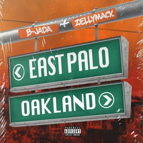 B-Jada & ZellyMack - East Palo Oakland⚔️