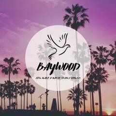 Baywood - Let's Make A Movie (DLOGI Remix)