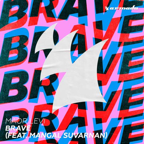 Maor Levi - Brave (feat. Mangal Suvarnan)