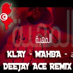 Klay - Mahba  المهبة  DeeJay ACE Remix