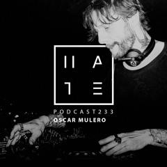 Oscar Mulero - HATE Podcast 233