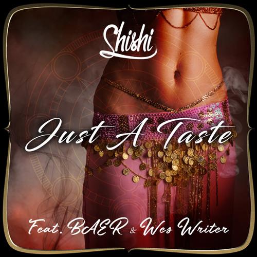 ShiShi Just a Taste (feat. BAER & Wes Writer)