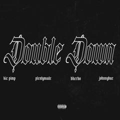 Double Down Ft PlentyMade , Bherbo ,johnnybae