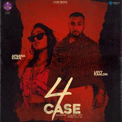 4 Case (feat. Afsana Khan)