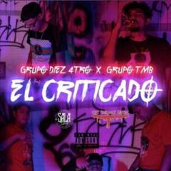 El Criticado - Grupo Diez 4tro X Grupo TMB (2021)