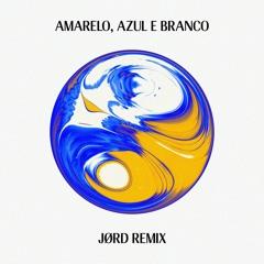 Amarelo, Azul e Branco (JØRD Remix)