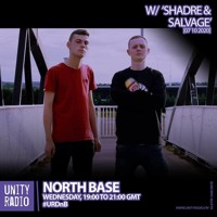 NORTH BASE & FRIENDS - UNITY RADIO 92.8FM - SHADRE & SALVAGE - GUEST MIX 07/10/2020