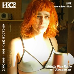 Adults Play Radio w/ Ultrademon - 05/02/2021