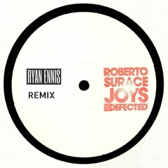 Roberto Surace - Joys (Ryan Ennis Remix)