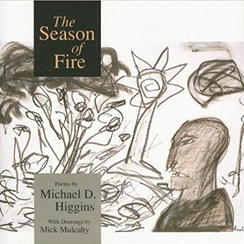 """'Take Care' by Michael D. Higgins - published 1993 in """"Season of Fire."""""""