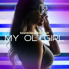 Gawtbass & King Tutt - My Ol' Girl