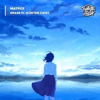MatPoz - Erase (Ft. Hunter Crist)[Future Bass Release]
