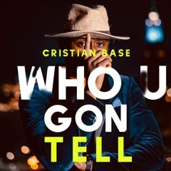 Who U Gon Tell (Prod. Cristian Base)  >>FREE DOWNLOAD LINK IN DESC <<