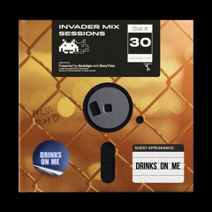 Invader Mix Sessions 30: Drinks On Me