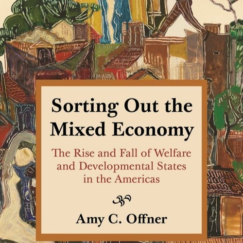 Historias 77 – Amy Offner on the Evolution of Capitalism