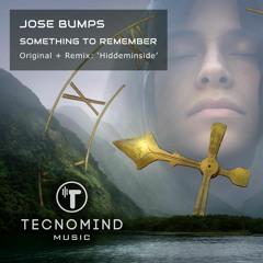 Jose Bumps - Something To Remember (Original Mix) - PREVIEW