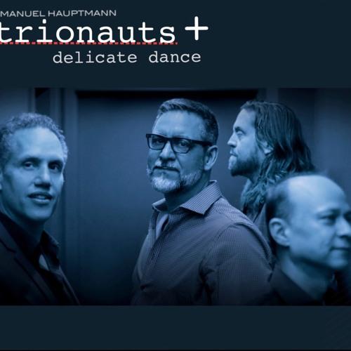 "TRIONAUST - Plus / ""Delicate Dance"" - Per listen into the new album"