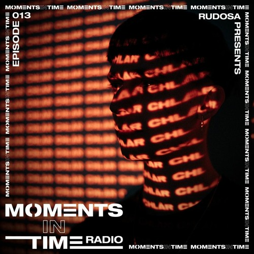 Moments In Time Radio Show 013 - Chlär