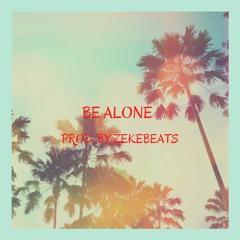 Bino Rideaux X Blxst X Kalan FrFr Type Beat 2021-Be Alone 100bpm ( Prod. By ZekeBeats)
