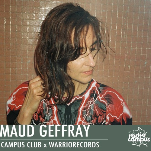 MAUD GEFFRAY | CAMPUS CLUB x WARRIORECORDS