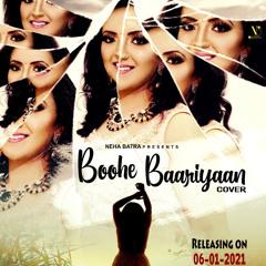 Buhe Bariyaan Cover by Neha Batra