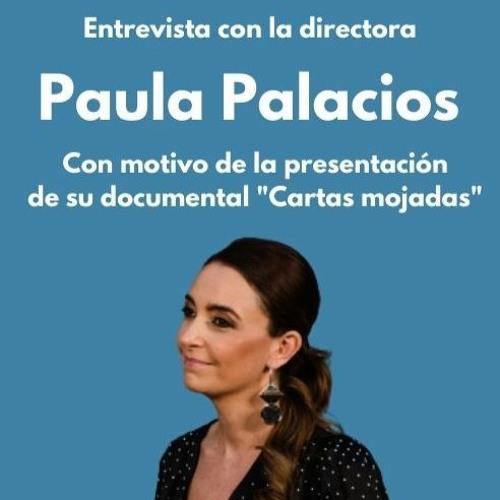 """Entrevista a Paula Palacios, directora del documental """"Cartas mojadas"""""""