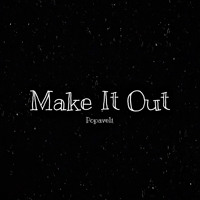 Make It Out (Prod. Andyr)