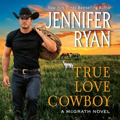 TRUE LOVE COWBOY by Jennifer Ryan