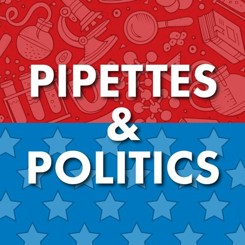 Pipettes & Politics: Episode 14