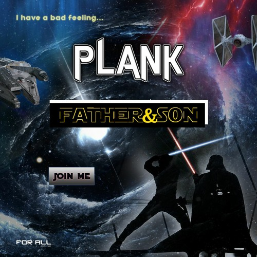 Plank - Father & Son (Star Wars Tribute) *FREE DOWNLOAD*