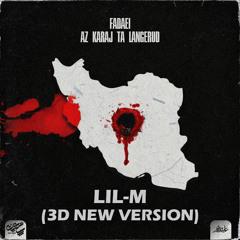 Lil-M - (Fadaei - Az Karaj Ta Langerud) (3D New Version)