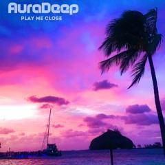AuraDeep - Play Me Close (Notorious B.I.G vocal mix)