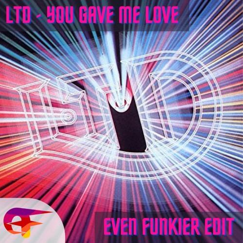 LTD - You Gave Me Love (Even Funkier Edit)