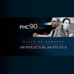#116 - FFHC Debate - Utopias e experiência pública na democracia - FHC e Fernando Gabeira