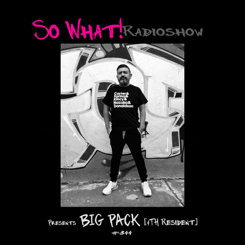 So What Radioshow 344/Big Pack [4th Resident]