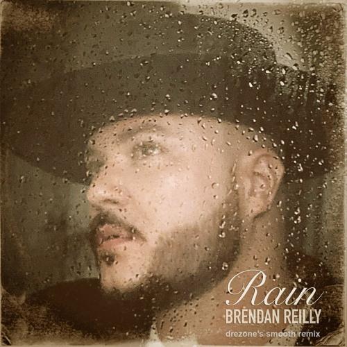 Brendan Reilly - Rain (DreZone's Smooth Remix)