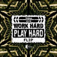 Viskus x VLCN - Work Hard Play Hard (Flip)